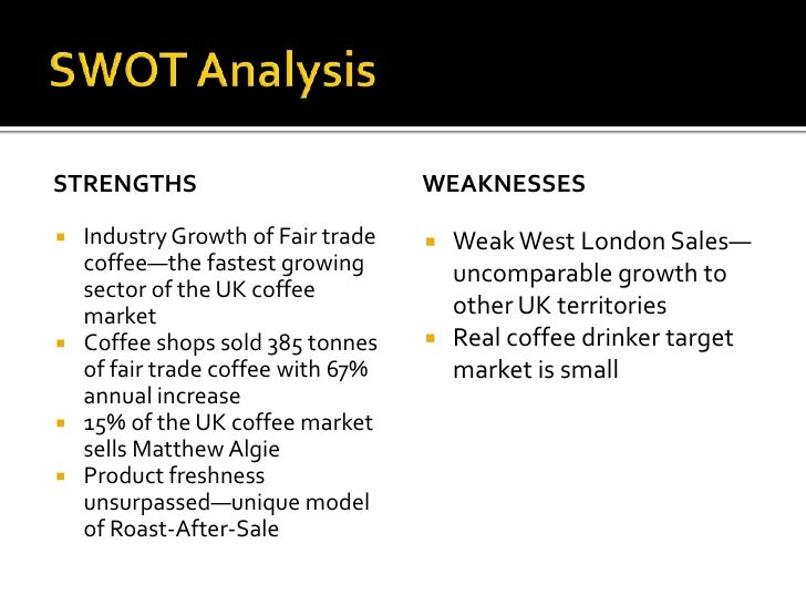 fair trade analysis Few firms only buying small % of the fair trade coffee fair trade standards could be at risk swot analysis.