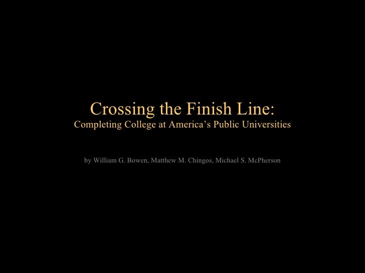 Crossing the Finish Line: Completing College at America's Public Universities by William G. Bowen, Matthew M. Chingos, Mic...
