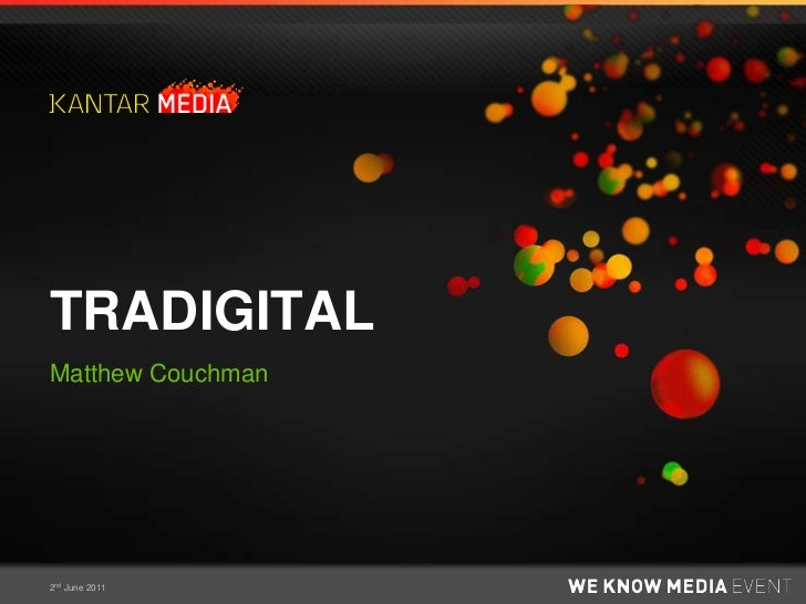 Matthew Couchman_Changing media trends_SMCC2011