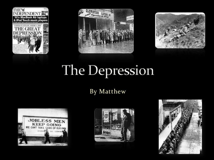 By Matthew<br />The Depression<br />