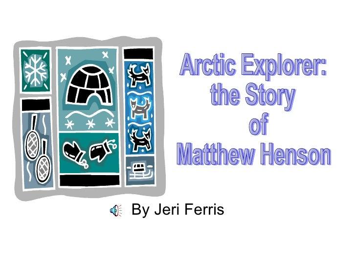 By Jeri Ferris Arctic Explorer: the Story of  Matthew Henson