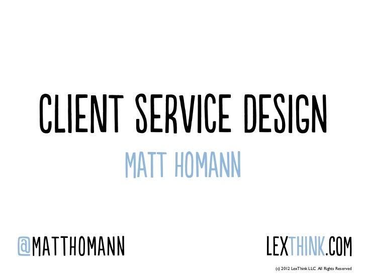 Client Service Design by Matthew Homann