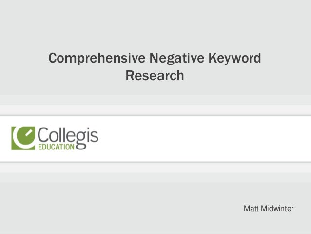 Comprehensive Negative Keyword Research Matt Midwinter
