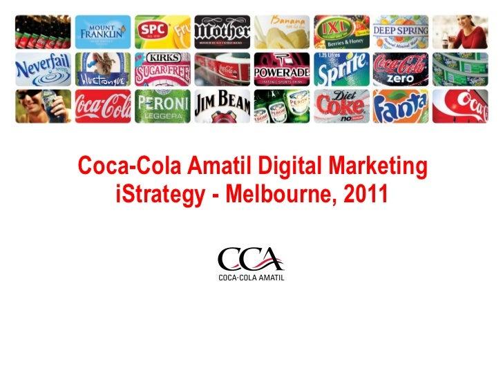 Coca-Cola Amatil Digital MarketingiStrategy - Melbourne, 2011<br />