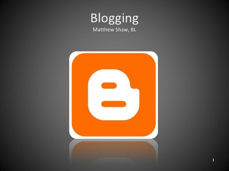 Blogging Matthew Shaw, BL