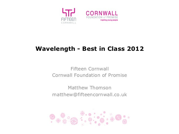 Wavelength - Best in Class 2012          Fifteen Cornwall    Cornwall Foundation of Promise          Matthew Thomson    ma...