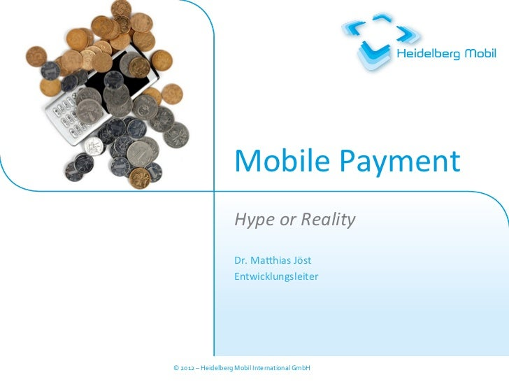 Mobile Payment - Hype or Reality?