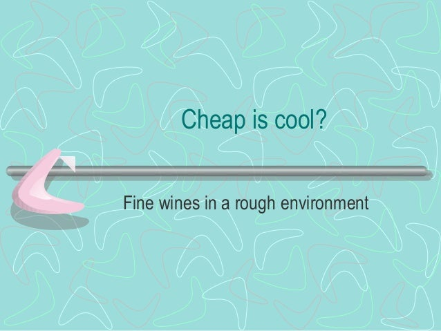 Cheap is cool? Fine wines in a rough environment