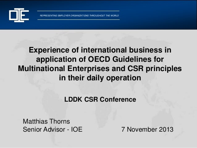 REPRESENTING EMPLOYER ORGANIZATIONS THROUGHOUT THE WORLD  Experience of international business in application of OECD Guid...
