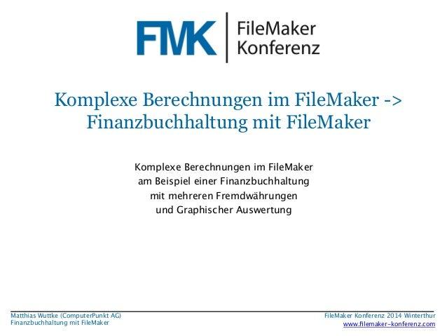 Komplexe Berechnungen im FileMaker ->  Finanzbuchhaltung mit FileMaker  Komplexe Berechnungen im FileMaker  am Beispiel ei...