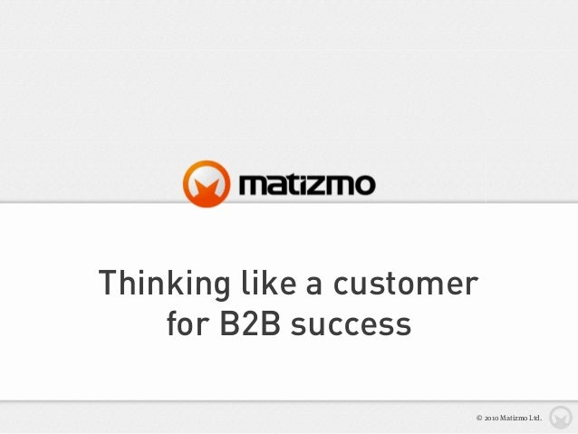 Thinking like a customer for B2B success