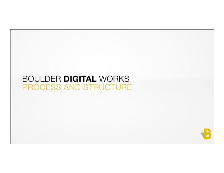 BOULDER DIGITAL WORKSPROCESS AND STRUCTURE