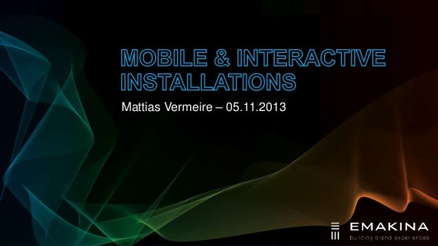 Mobile and Interactive Installations