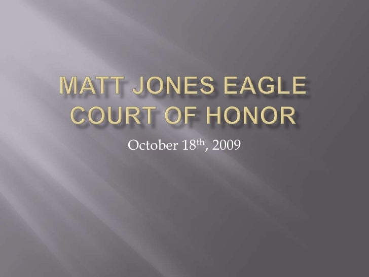 Matt Jones Eagle Court of Honor<br />October 18th, 2009<br />