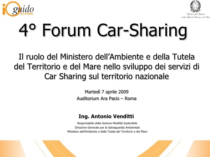 4° Forum Car-Sharing Il ruolo del Ministero dell'Ambiente e della Tutela del Territorio e del Mare nello sviluppo dei serv...