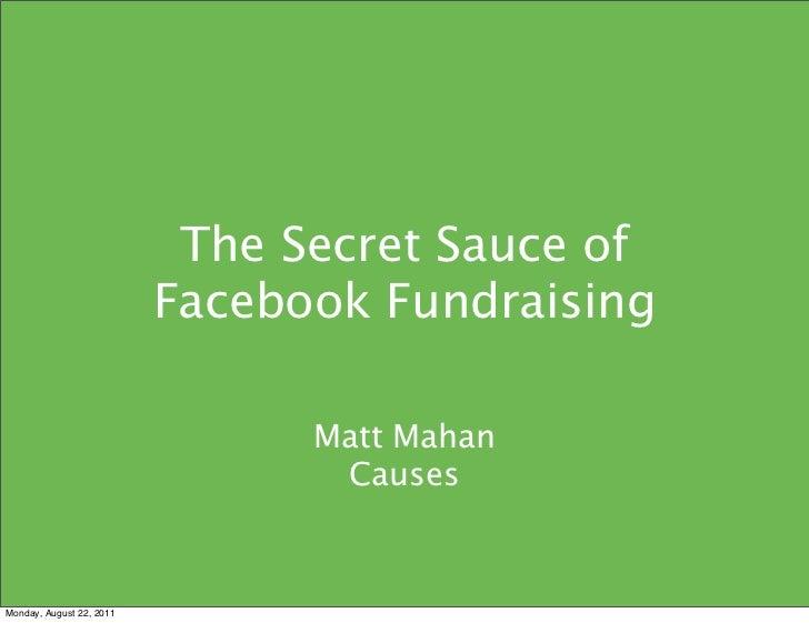 The Secret Sauce of                          Facebook Fundraising                                Matt Mahan               ...