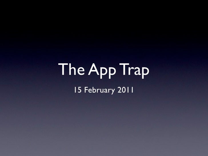 The App Trap 15 February 2011