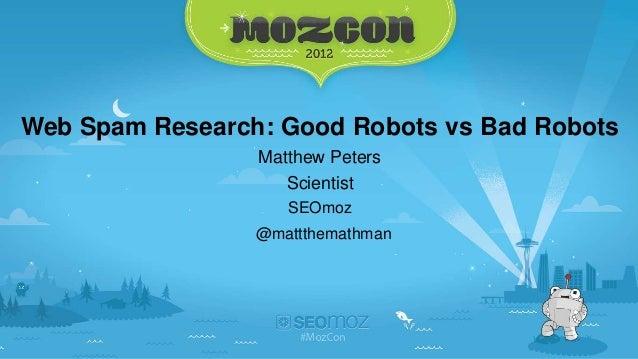 Algorithmic Web Spam detection - Matt Peters MozCon