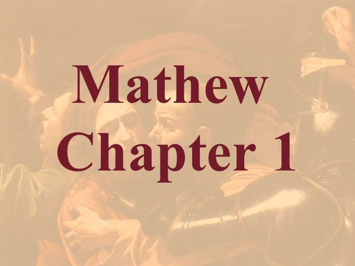 Matthew The Man And Chapter 1 of the Gospel
