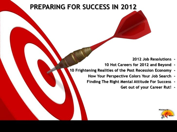 PREPARING FOR SUCCESS IN 2012                                             2012 Job Resolutions    -                       ...