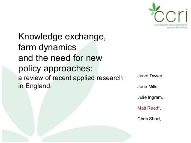 Knowledge exchange, farm dynamics and the need for new policy approaches: a review of recent applied research in England. ...