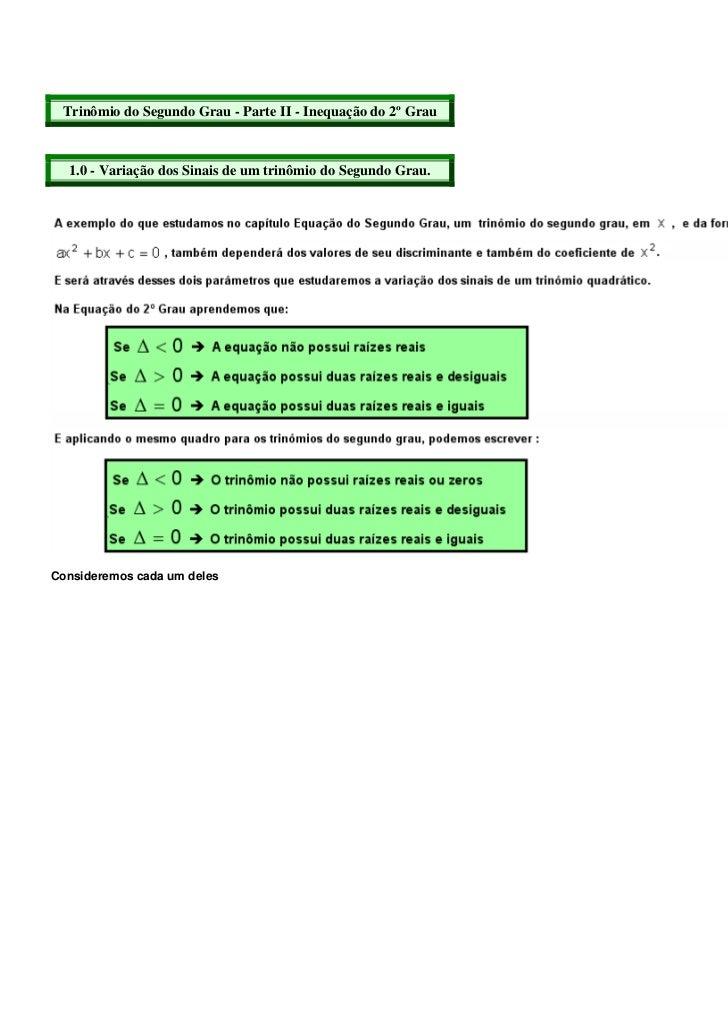 Trinômio do Segundo Grau - Parte II - Inequação do 2º Grau  1.0 - Variação dos Sinais de um trinômio do Segundo Grau.Consi...