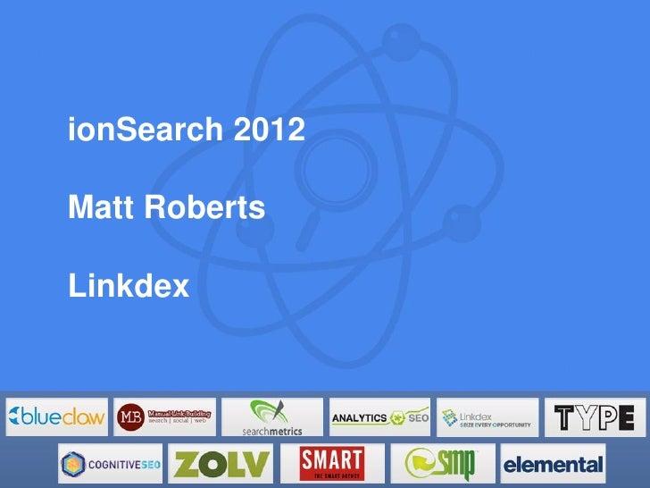 Matt Roberts - My SEO Toolkit - ionSearch 2012
