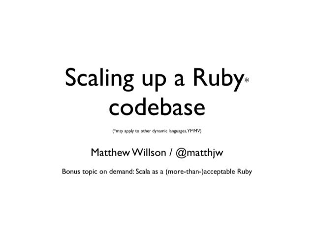 Scaling up ruby codebases