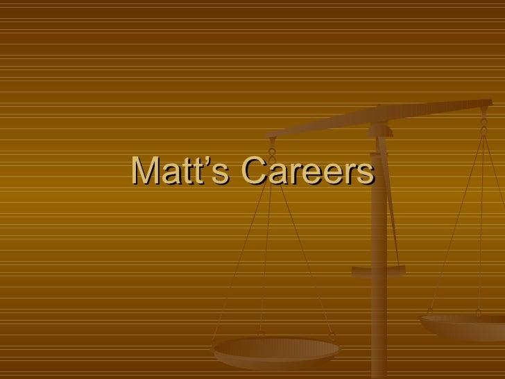 Matt's Careers