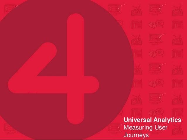 Universal Analytics Measuring User Journeys