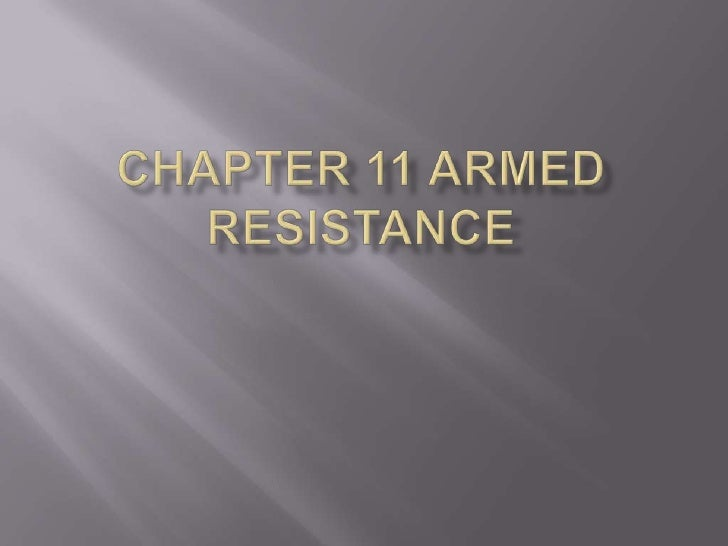 Chapter 11 - Armed Resistance