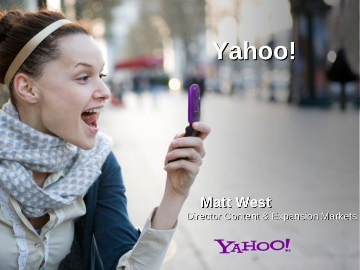 Mattew West ( Yahoo ) at ro:newmedia 5.0