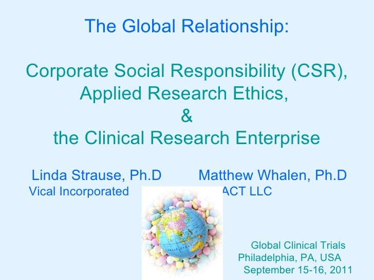 The Global Relationship:Corporate Social Responsibility (CSR),      Applied Research Ethics,                   &   the Cli...