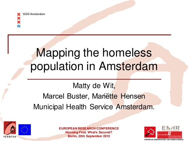 EUROPEAN RESEARCH CONFERENCE Housing First. What's Second? Berlin, 20th September 2013 Mapping the homeless population in ...