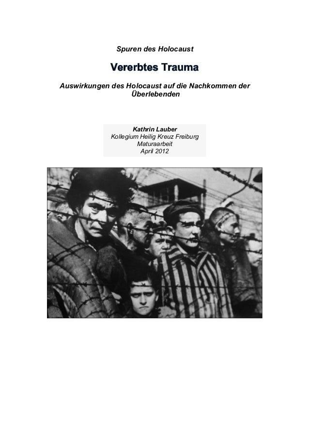 Spuren des Holocaust Auswirkungen des Holocaust auf die Nachkommen der Überlebenden Kathrin Lauber Kollegium Heilig Kreuz ...