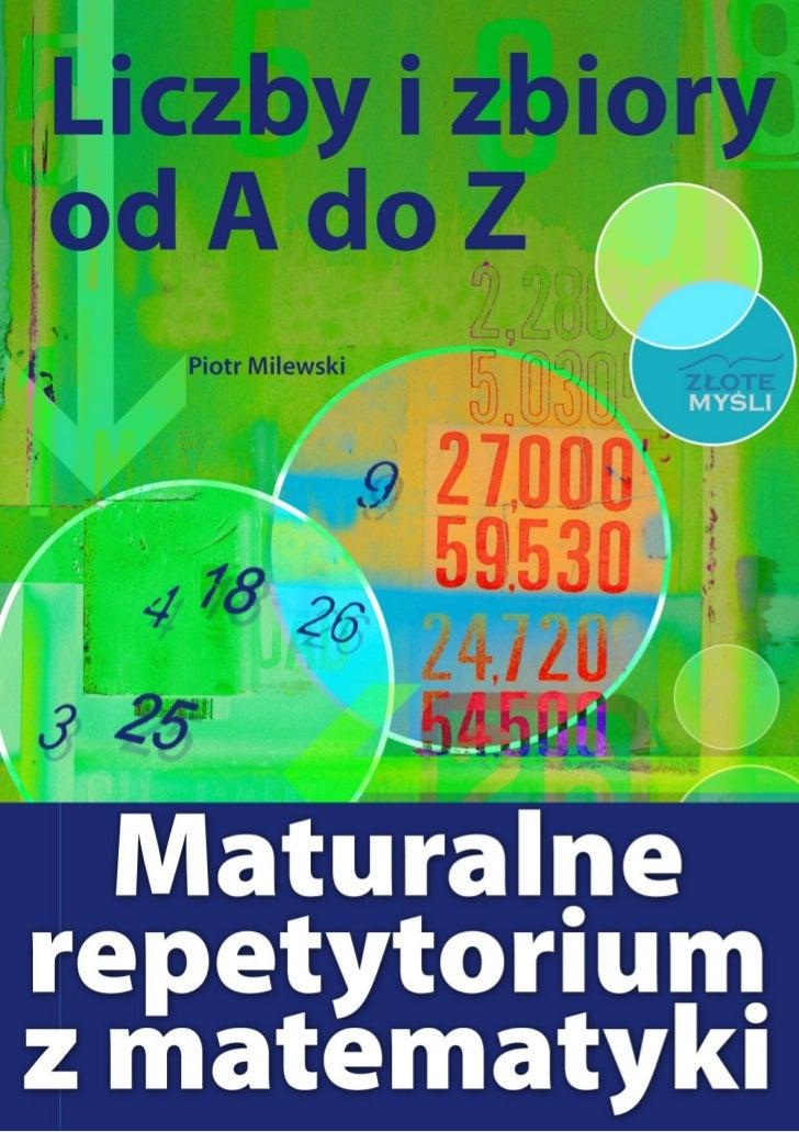 Maturalne repetytorium z matematyki. Liczby i zbiory / Piotr Milewski