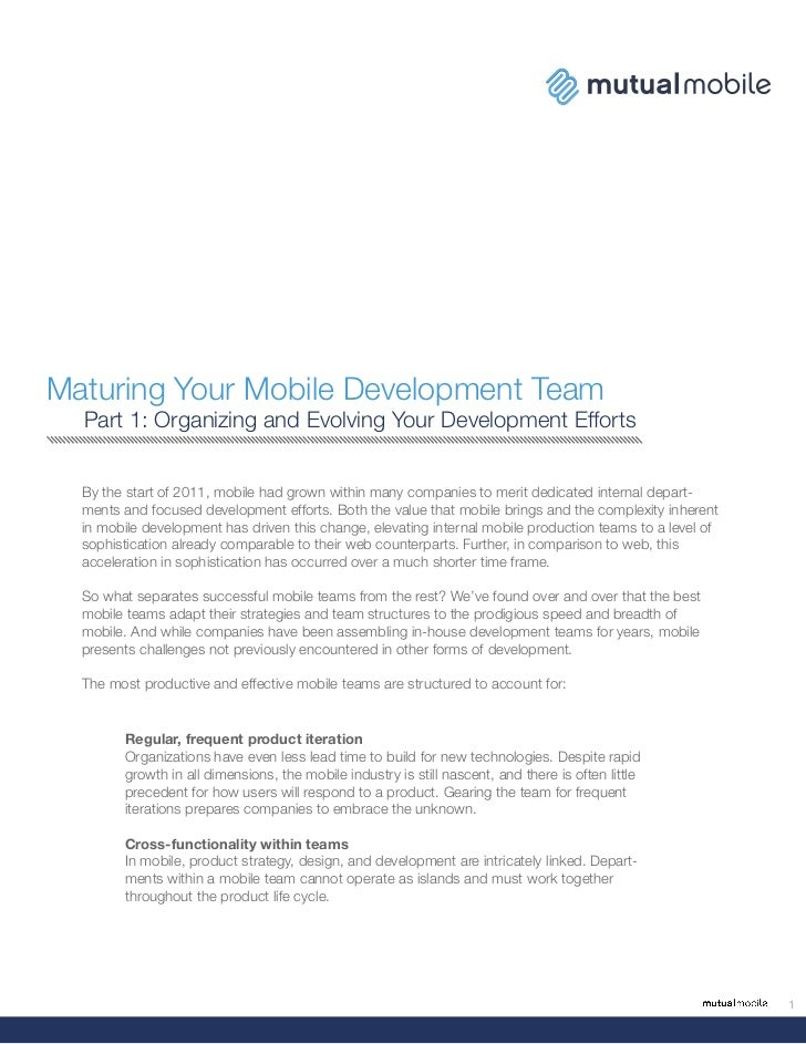 Maturing Your Mobile Development Team  Part 1: Organizing and Evolving Your Development Efforts  By the start of 2011, mob...