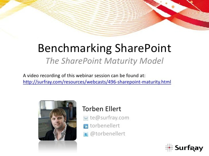 Benchmarking SharePoint<br />The SharePoint Maturity Model<br />A video recording of this webinar session can be found at:...