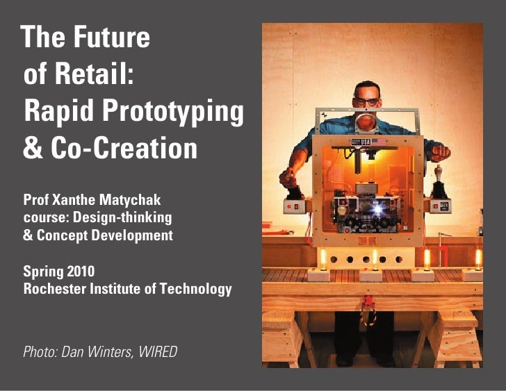 The Future of Retail: Rapid Prototyping & Co-Creation Prof Xanthe Matychak course: Design-thinking & Concept Development  ...
