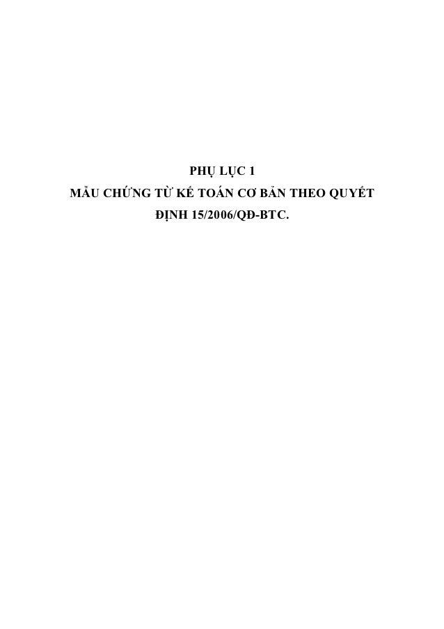 PHỤ LỤC 1MẪU CHỨNG TỪ KẾ TOÁN CƠ BẢN THEO QUYẾT          ĐỊNH 15/2006/QĐ-BTC.