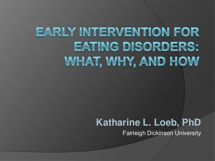 Early intervention for eating disorders: What, why, and how