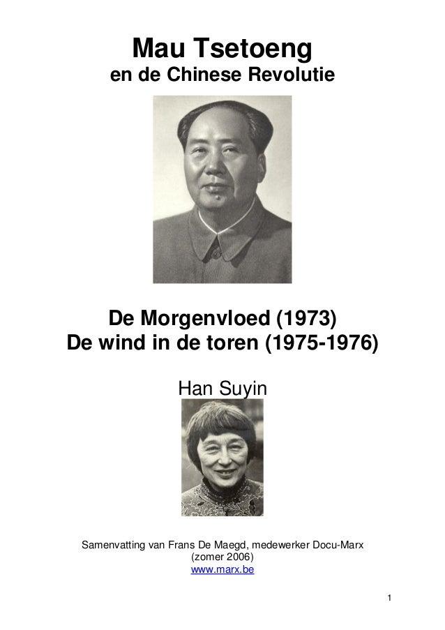 Mau Tsetoeng      en de Chinese Revolutie    De Morgenvloed (1973)De wind in de toren (1975-1976)                   Han Su...