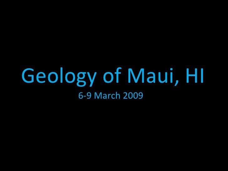 Geology of Maui, HI 6-9 March 2009