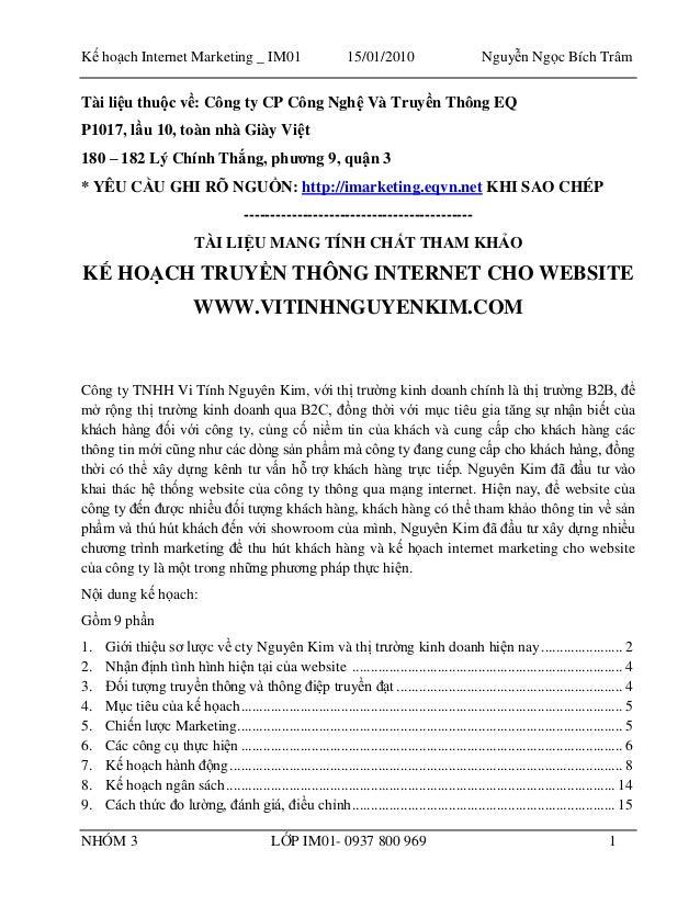 Kế hoạch Internet Marketing _ IM01 15/01/2010 Nguyễn Ngọc Bích Trâm NHÓM 3 LỚP IM01- 0937 800 969 1 Tài liệu thuộc về: Côn...
