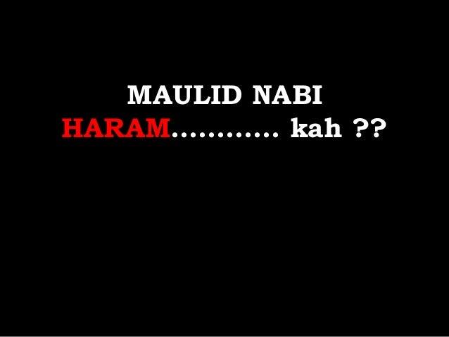 Haramkah Maulid Nabi shalallahu alaihi wasallam ?