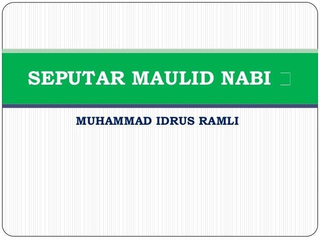 MUHAMMAD IDRUS RAMLI SEPUTAR MAULID NABI