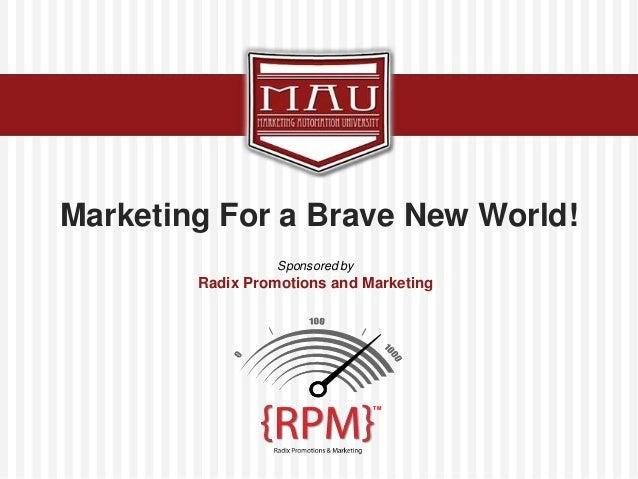 Mau presentation marketing_fora_bravenewworld