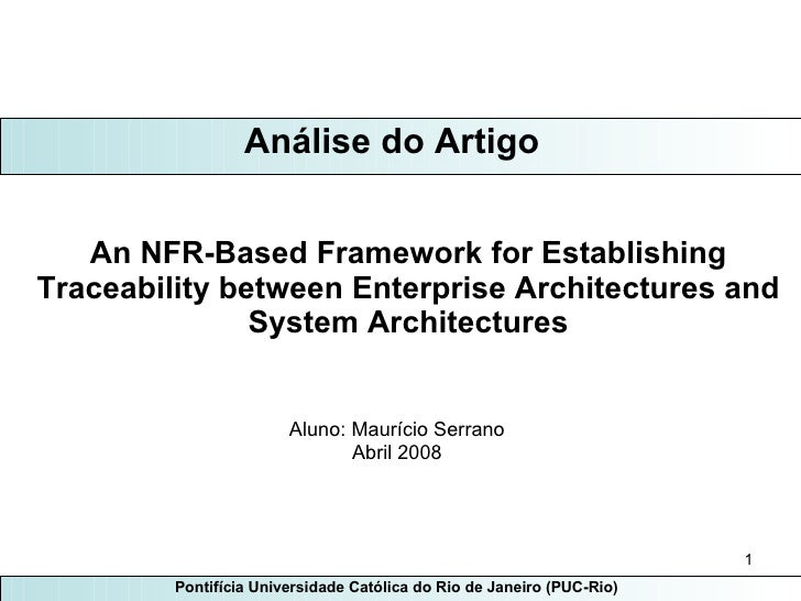 An NFR-Based Framework for Establishing Traceability between Enterprise Architectures and System Architectures Aluno: Maur...