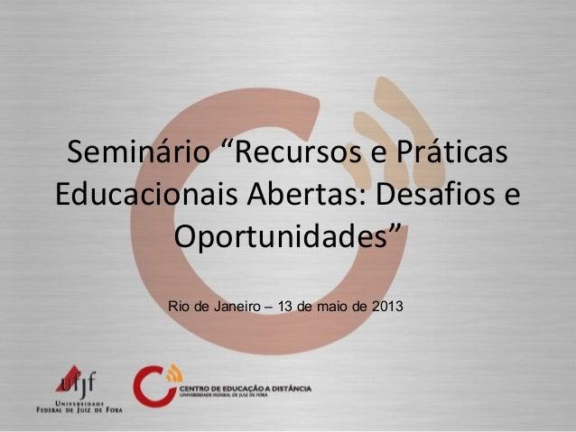 Seminário Recursos e Práticas Educacionais Abertas no Ensino Superior: desafios e oportunidades - Maurício Leonardo Aguilar Molina