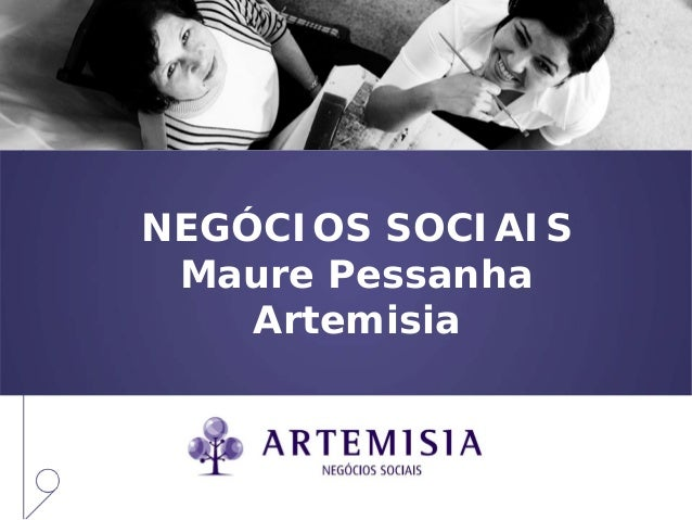 NEGÓCIOS SOCIAIS Maure Pessanha Artemisia